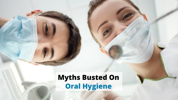 Myths Busted On Oral Hygiene - Smile Studio